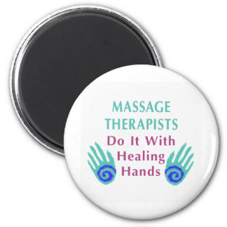 Massage Therapists Do It With Healing hands 2 Inch Round Magnet