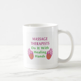 Massage Therapists Do It With Healing hands Coffee Mug