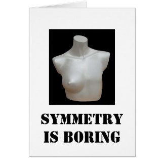 mastectomy card: Symmetry is Boring Card