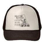 MASTER BAITERS CATCH MORE FISH T-shirt Trucker Hats