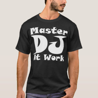 Master DJ At Work T Shirt Dark