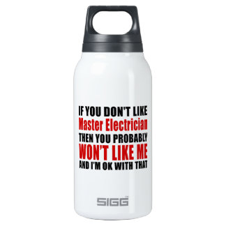 Master Electrician Don't Like Designs Insulated Water Bottle