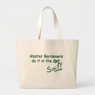 Master Gardeners Do It In The Soil Large Tote Bag