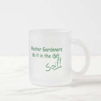 Master Gardeners Do It In The Soil Coffee Mug