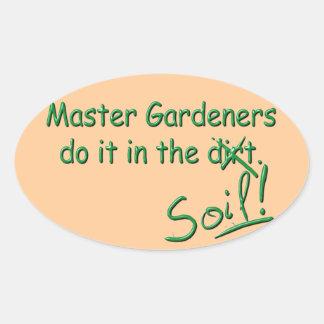 Master Gardeners Do It In The Soil Oval Sticker