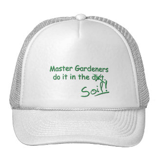 Master Gardeners Do It In The Soil Trucker Hat