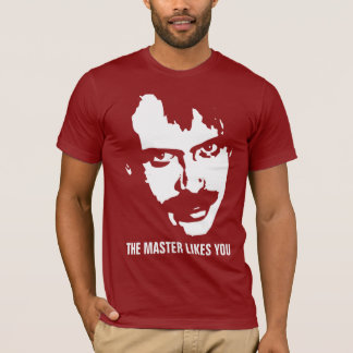 Master Likes You T-Shirt