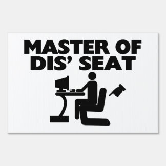 Master Of Dis' Seat Computer Yard Signs