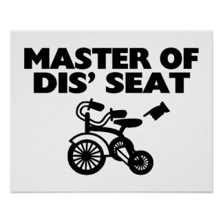 Master Of Dis' Seat Tricycle Poster