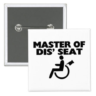 Master Of Dis' Seat Wheelchair 2 Inch Square Button