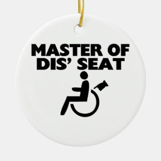 Master Of Dis' Seat Wheelchair Ceramic Ornament