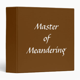 Master of Meandering. Hiking Walking. Brown Custom 3 Ring Binder