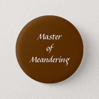 Master of Meandering. Hiking Walking. Brown Custom Button