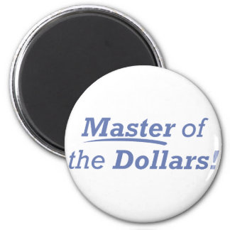 Master of the Dollars! 2 Inch Round Magnet