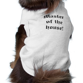 Master of the house! dog t-shirt