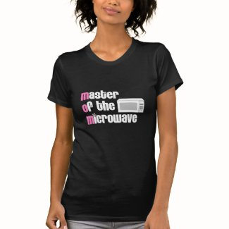 Master of the Microwave Tshirt