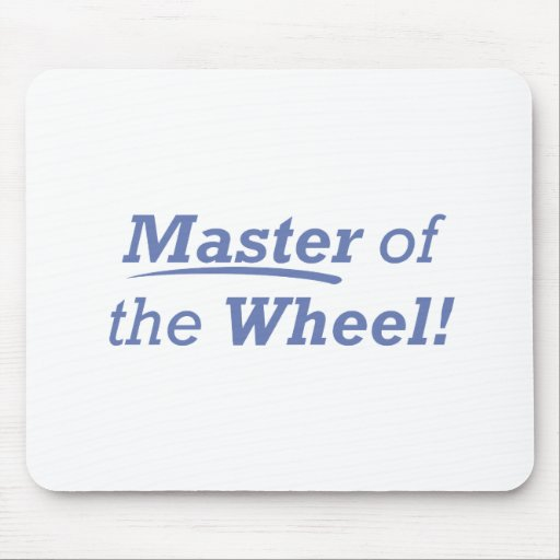 Master of the Wheel! Mousepads