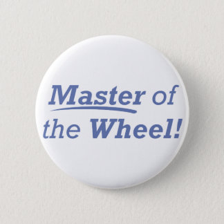 Master of the Wheel! Pinback Button