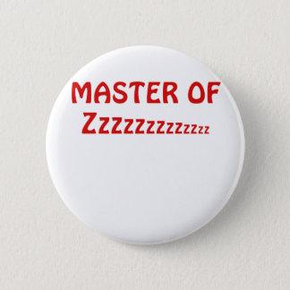 Master of Zzzzzz Pinback Button