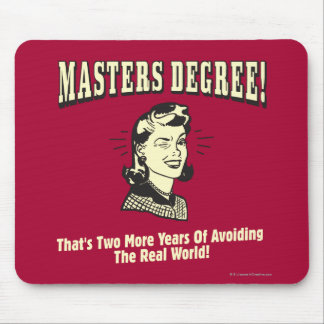 Masters Degree: Avoiding the Real World Mouse Pad