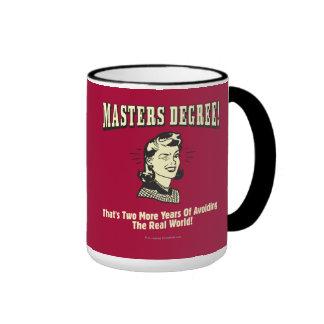 Masters Degree: Avoiding the Real World Ringer Coffee Mug