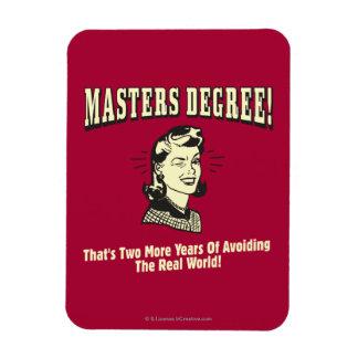 Masters Degree: Avoiding the Real World Rectangular Photo Magnet