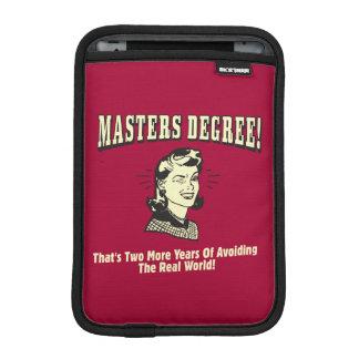 Masters Degree: Avoiding the Real World Sleeve For iPad Mini