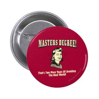 Masters: Evitar el mundo real Pin Redondo De 2 Pulgadas
