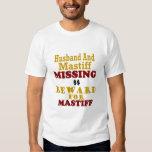 Mastiff & Husband Missing Reward For Mastiff Tee Shirts