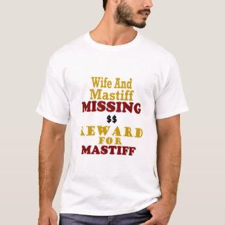 Mastiff & Wife Missing Reward For Mastiff T-Shirt