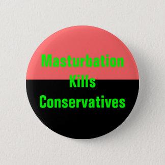 masturbation kills conservatives button