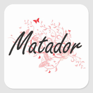 Matador Artistic Job Design with Butterflies Square Sticker