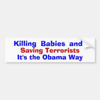 Matando a bebés y ahorrando a terroristas, es t… etiqueta de parachoque