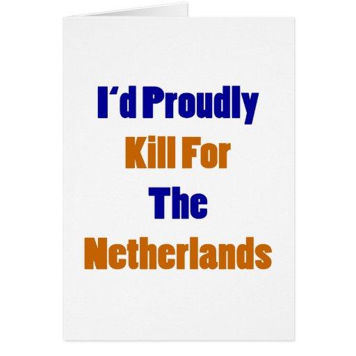 Mataría orgulloso para los Países Bajos Tarjeta De Felicitación
