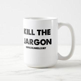 Mate a la taza de la jerga