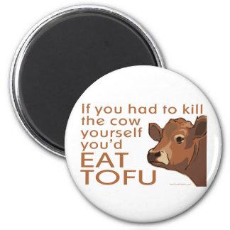 Mate a la vaca - vegano, vegetariano imán de frigorifico