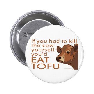 Mate a la vaca - vegano, vegetariano pin redondo de 2 pulgadas