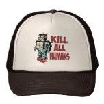 Mate a todos los seres humanos gorra