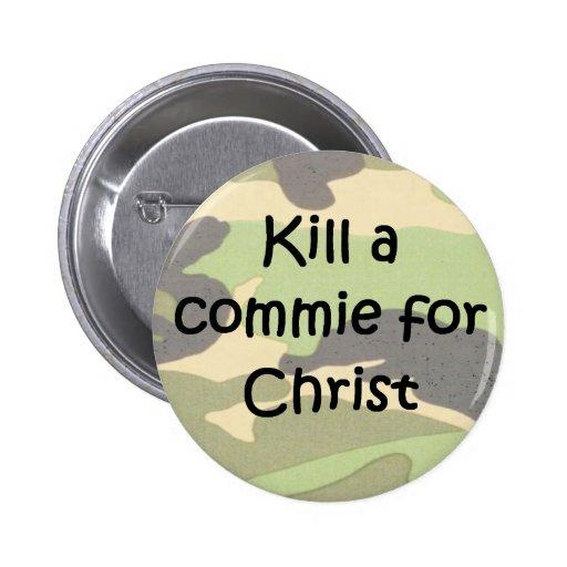 Mate a un commie para la pintada del casco de Cris Pins