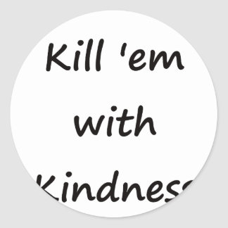 Máteles con amabilidad pegatina redonda