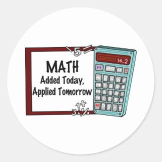 Matemáticas: Añadido hoy, aplicado mañana Pegatina Redonda