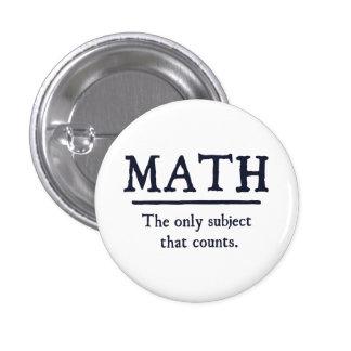 Matemáticas el único tema que cuenta pin redondo 2,5 cm