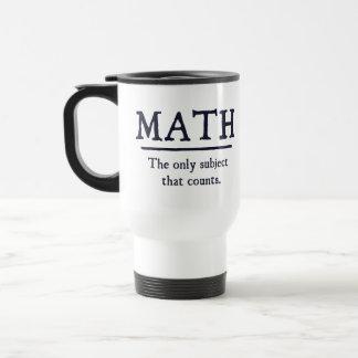 Matemáticas el único tema que cuenta taza de viaje