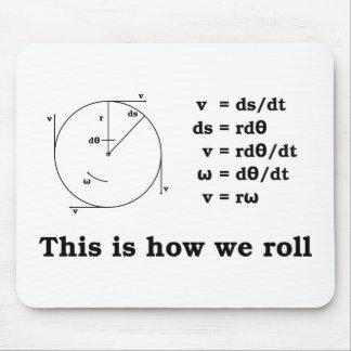 ¡Matemáticas Éste es cómo rodamos Alfombrillas De Ratón