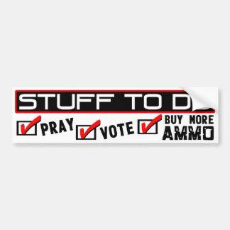 Materia a hacer: ¡Ruegue, vote, compre más munició Pegatina Para Auto