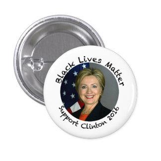 Materia negra de las vidas - ayuda Hillary Clinton Pin Redondo De 1 Pulgada