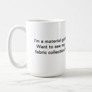Material Girl Quilter's Mug