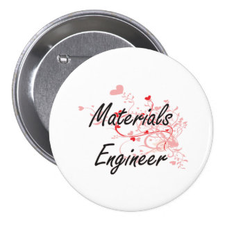 Materials Engineer Artistic Job Design with Hearts 3 Inch Round Button