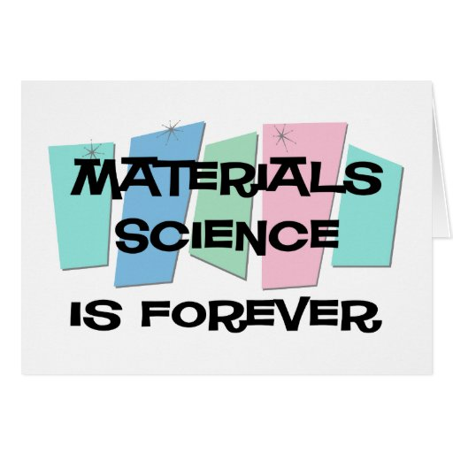 Materials Science Is Forever Card