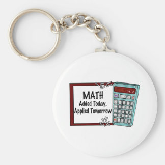 Math : Added Today, Applied Tomorrow Basic Round Button Keychain